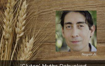 'Gluten' Myths Debunked